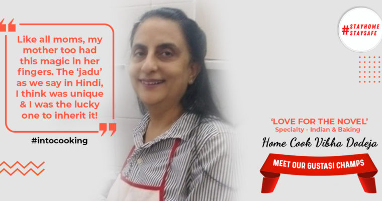 MEET OUR GUSTASI CHAMPS | Home Cook Vibha Dodeja