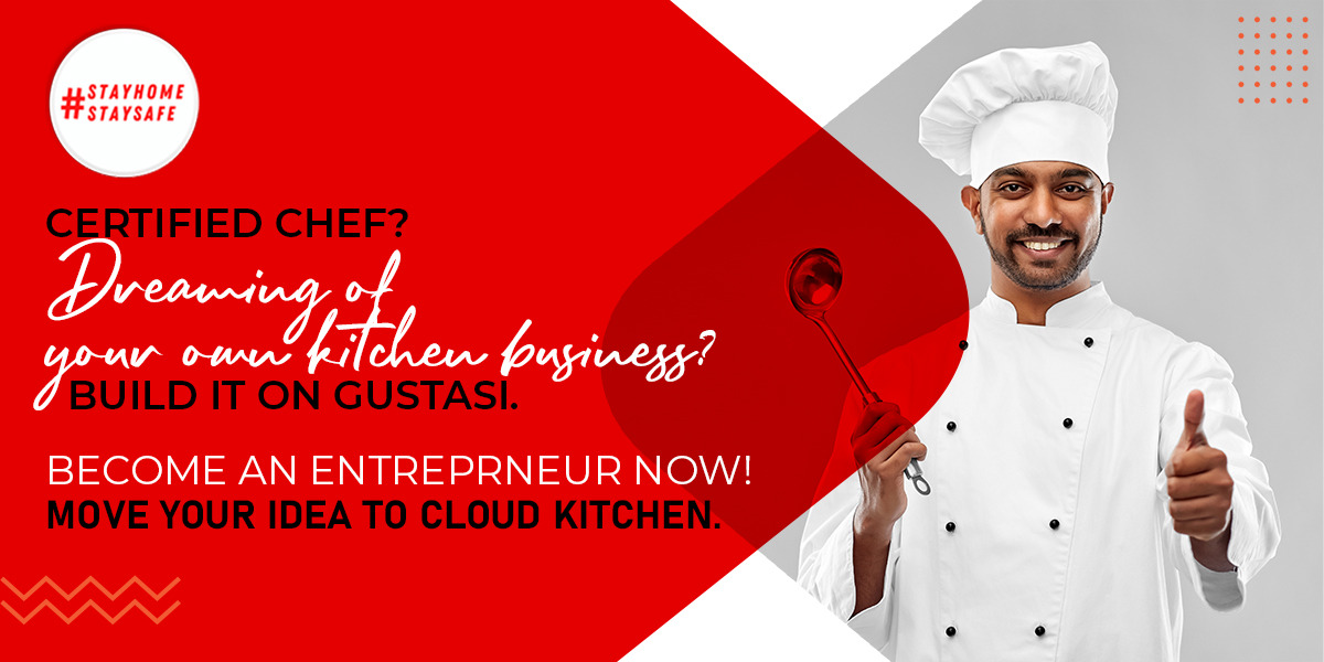 Every Chef has a dream – Build it on Gustasi