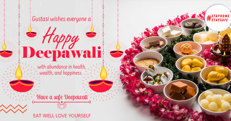 Gustasi wishes everyone a Happy Deepawali, with abundance in health, wealth, and happiness