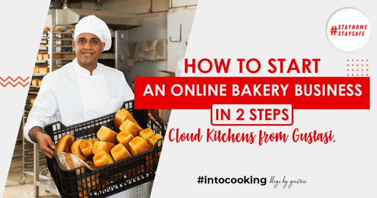 2 steps to start an online bakery business with Gustasi