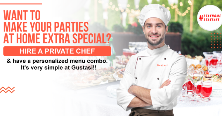 HIRE A PRIVATE CHEF | Gustasi made this simple for you