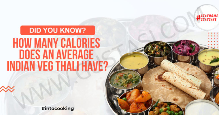 How Many Calories Does An Average Indian Veg Thali Have?