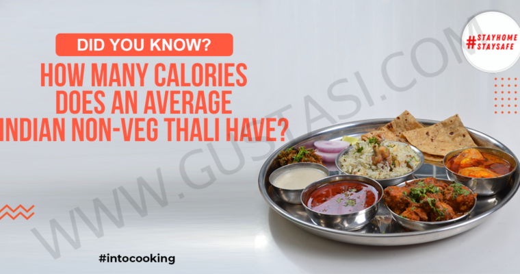 HOW MANY CALORIES DOES AN AVERAGE INDIAN NON-VEG THALI HAVE?