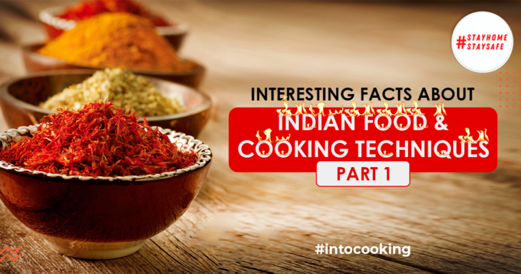 Interesting Facts about Indian Food & Cooking Techniques