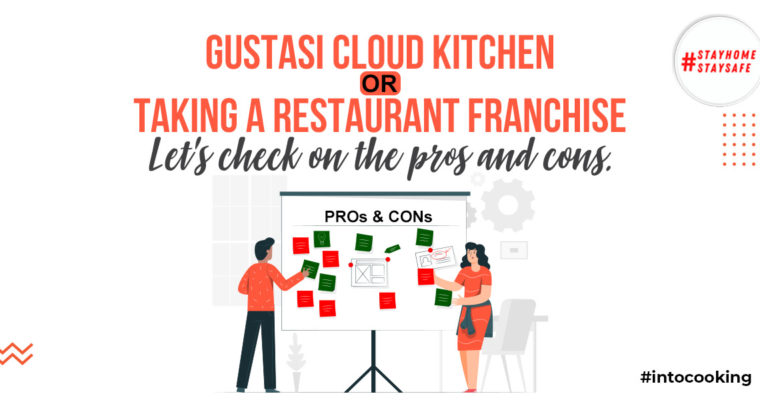 GUSTASI CLOUD KITCHEN OR TAKING A RESTAURANT FRANCHISE | Pros and Cons